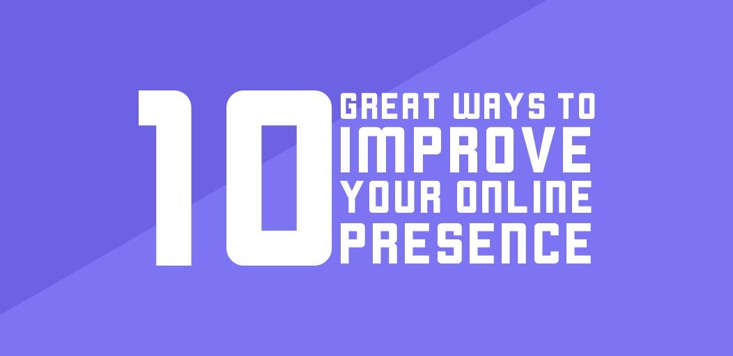 10 Key Ways to Improve Your Company's Online Presence