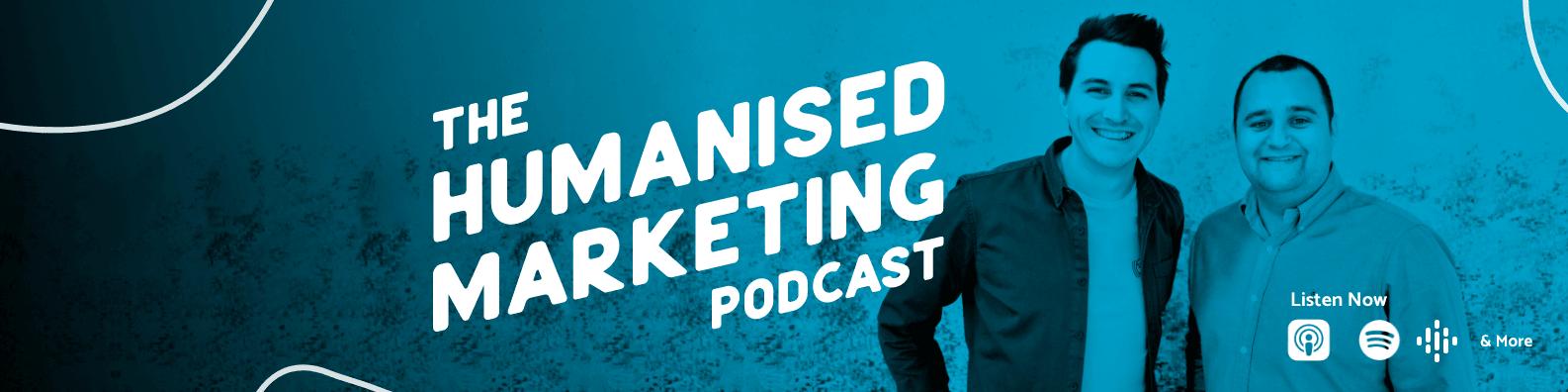 Humanised Marketing Podcast